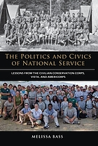 The politics and civics of national service : lessons from the Civilian Conservation Corps, Vista, and AmeriCorps