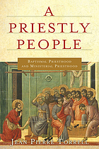 A priestly people : baptismal priesthood and priestly ministry