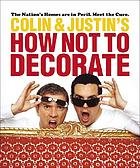 Colin & Justin's how not to decorate.