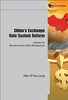 China's exchange rate system reform : lessons for macroeconomic policy management