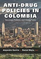 Anti-drug policies in Colombia : successes, failures, and wrong turns