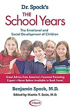 Dr. Spock's the school years : the emotional and social development of children