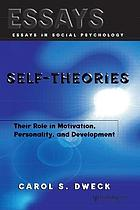 Self-theories : their role in motivation, personality, and development