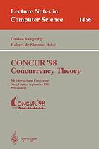 CONCUR '98 : concurrency theory : 9th International Conference, Nice, France, September 8-11, 1998 : proceedings