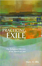 Practicing exile : the religious odyssey of an American Jew