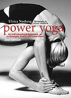 Power yoga : an individualized approach to strength, grace, and inner peace