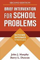 Brief intervention for school problems : outcome-informed strategies
