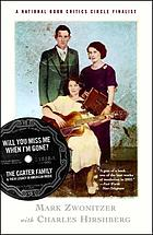 Will you miss me when I'm gone? : the Carter Family and their legacy in American music