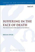 Suffering in the face of death : the epistle to the Hebrews and its context of situation