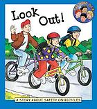Look out! : a story about safety on bicycles