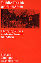 Public health and the State; changing views in Massachusetts, 1842-1936.