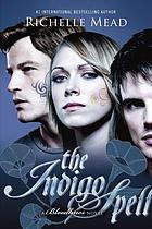 The indigo spell : a Bloodlines novel