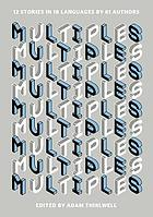 Multiples : 12 stories in 18 languages by 61 authors