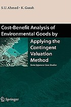 Cost-benefit analysis of environmental goods by applying the contingent valuation method : some Japanese case studies