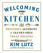 Welcoming kitchen : 200 delicious allergen & gluten-free vegan recipes