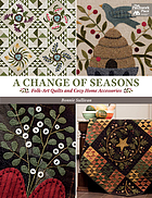 A change of seasons : folk-art quilts and cozy home accessories
