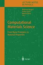 Computational materials science : from basic principles to material properties