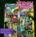 Vodou things : the art of Pierrot Barra and Marie Cassaise