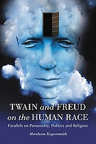 Twain and Freud on the human race : parallels on personality, politics and religion