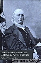 Horace Greeley, founder and editor of the New York Tribune,
