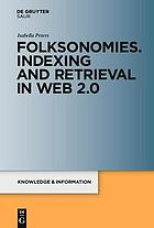 Folksonomies : indexing and retrieval in Web 2.0