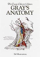 Gray's Anatomy : The Classic Collector's Edition