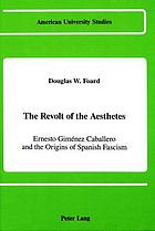 The revolt of the aesthetes : Ernesto Giménez Caballero and the origins of Spanish fascism