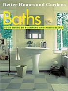 Baths : your guide to planning and remodeling.