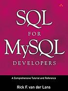 SQL for MySQL developers : a comprehensive tutorial and reference