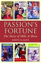 Passion's fortune : the story of Mills & Boon