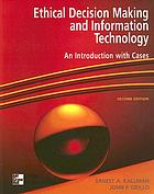 Ethical decision making and information technology : an introduction with cases