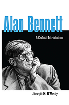 Alan Bennett : a critical introduction