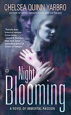 Night blooming : a novel of immortal passion