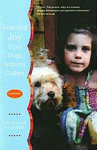 Learning joy from dogs without collars : a memoir