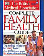 The British Medical Association complete family health guide