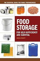 Food storage for self-sufficiency and survival : the essential guide for family preparedness
