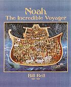 Noah, the incredible voyager