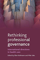 Rethinking professional governance : international directions in healthcare