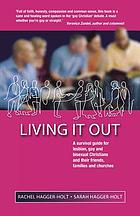 Living it out : a survival guide for lesbian, gay and bisexual Christians and their friends, families and churches