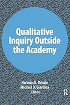 Qualitative Inquiry Outside the Academy cover image