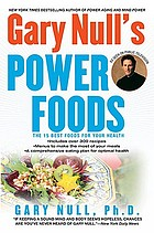 Gary Null's power foods : the 15 best foods for your health