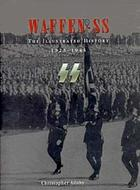 Waffen-SS : the illustrated history, 1923-1945