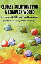 Clumsy solutions for a complex world : governance, politics and plural perceptions