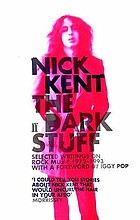The dark stuff : selected writings on rock music