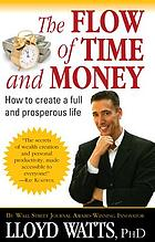 The flow of time and money : how to create a full and prosperous life