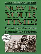 Now is your time! : the African-American struggle for freedom