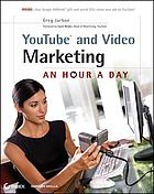 YouTube and Video Marketing : an Hour a Day.