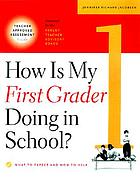 How is my first grader doing in school? : what to expect and how to help