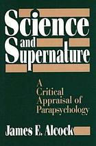 Science and supernature : a critical appraisal of parapsychology