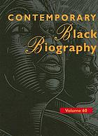 Contemporary Black biography. : Volume 60 profiles from the international Black community